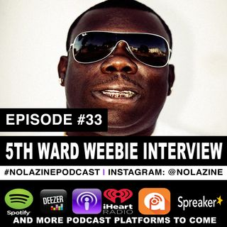 Episode #33 Music Artist 5th Ward Weebie Interview