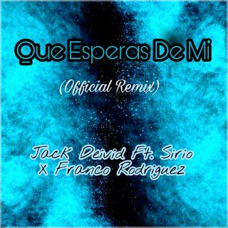 Que Esperas De Mi (Official Remix) - Jack Deivid Ft. Sirio Y Franco Rodriguez (Edit By DJ Basico Impromix)