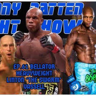 LINTON VASSELL | BELLATOR HEAVYWEIGHT | LATEST MMA NEWS | DANNY BATTEN FIGHT SHOW #61