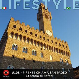 #108 Firenze chiama San Paolo - La storia di Rafael