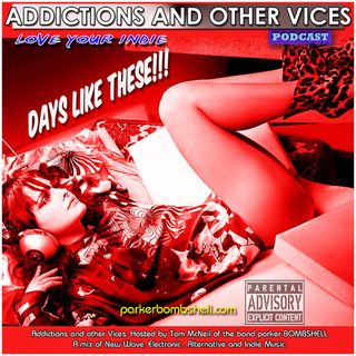 Addictions and Other Vices Podcast 191- Days Like These!!!