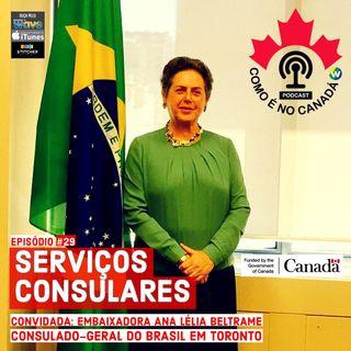 Serviços Consulares | Embaixadora Ana Lélia Beltrame | Ep.29