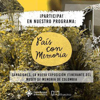 11 País con Memoria - Exposición itinerante 'Sanaciones. Diálogos de la Memoria'