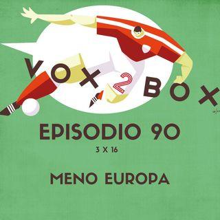 Episodio 90 (3x16) - Meno Europa