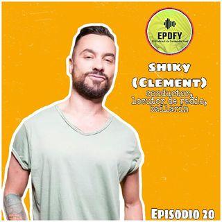 Episodio 20 | Entrevista a Shiky (Clement)