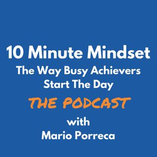 10 Minute Mindset The Podcast | It's Not About Effort with Special Guest Aaron Keith Hawkins