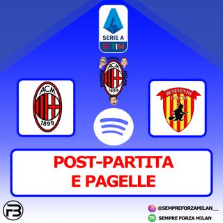 MILAN-BENEVENTO 2-0 | PAGELLE e POST PARTITA