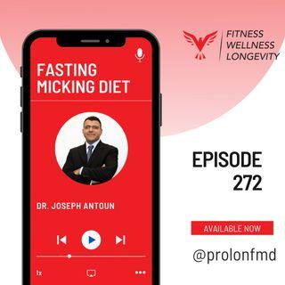 Episode 272: Fasting Mimicking Diet with Dr. Joseph Antoun