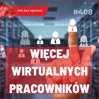 #408 Dlaczego sektor BSS będzie zatrudniał więcej pracowników wirtualnych?