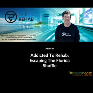 Addicted To Rehab: Overcoming The Florida Shuffle