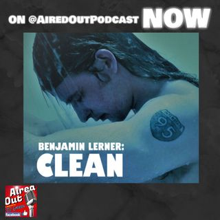 BENJAMIN LERNER - his music, his life, his story, his recovery. One episode of Aired Out you won't soon forget.
