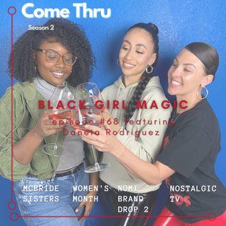 Black Girl Magic #68 featuring Daneia Rodriguez