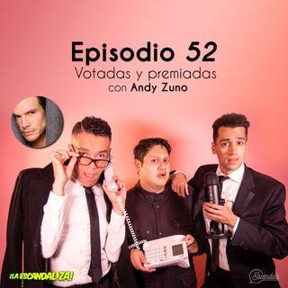 Ep 52 Votadas y premiadas, con Andy Zuno