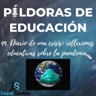 PDE49 - Diario de una crisis, reflexiones educativas sobre la pandemia