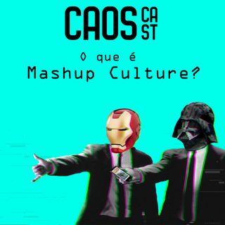 O que é Mashup Culture?