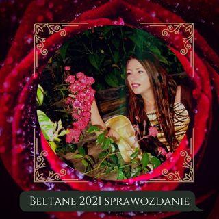 💖 Moje sprawozdanie osobiste Beltane 2021 Noc Walpurgii z Marią Bucardi