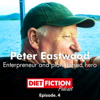 Peter Eastwood, the plant based hero