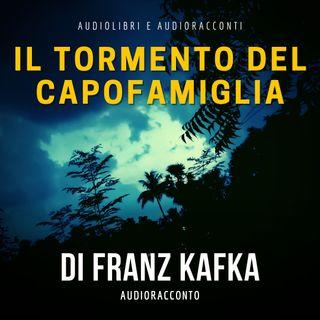 Il tormento del capofamiglia di F. Kafka - Audiolibri e Audioracconti