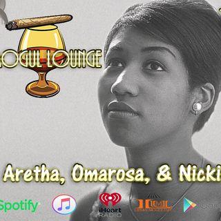 The Mogul Lounge Episode 158: Aretha, Omarosa, & Nicki