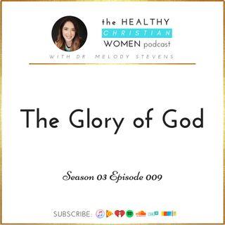 S03 E009: The Glory of God
