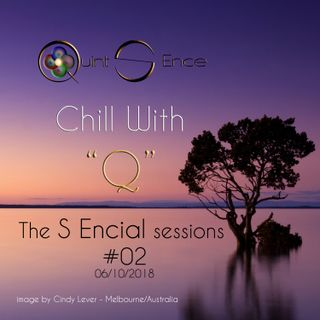 Chill with Q - The S Encial Sessions #02 06.10.2018