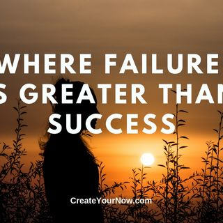 1521 Where Failure is Greater than Success