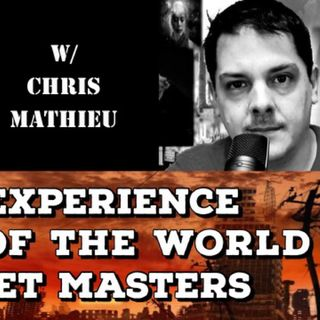 E.T. Experience, State of the World & Puppet Masters with Chris Mathieu