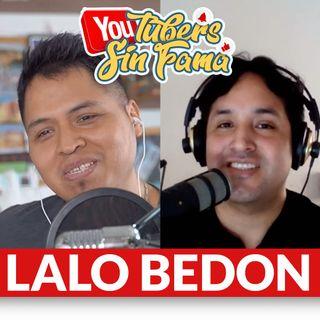 YouTubers Sin Fama con LALO BEDON