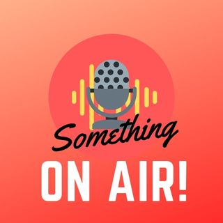 Something on  air - Sesta puntata