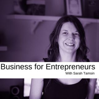 Business for Entrepreneurs with Sarah Tamsin
