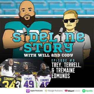 Episode #9 w/ Trey, Terrell,  & Tremaine Edmunds