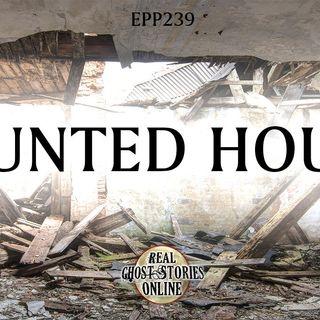 Haunted House | EPP 239