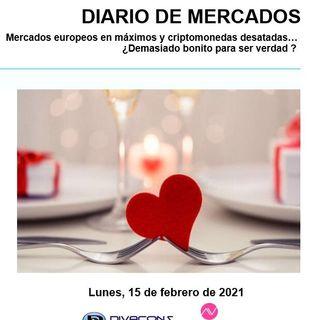DIARIO DE MERCADOS Lunes 15 Febrero