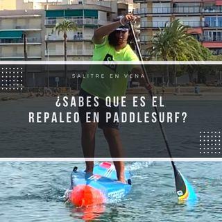 45 - ¿Sabes que es el repaleo en Paddlesurf?