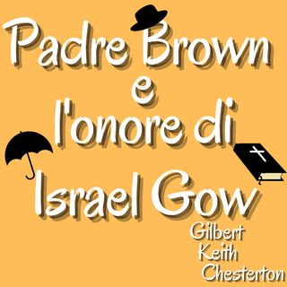 Padre Brown e l'onore di Israel Gow - Gilbert Keith Chesterton