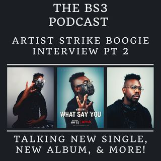 "Strike Boogie Interview Pt. 2 + World Premiere of ""What Say You"""