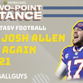 Will Josh Allen be able to repeat his 2020 performance? Fantasy Football 2021