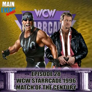 Episode 28: WCW Starrcade 1996 (The Match of the Century)