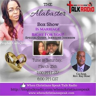 The Alabaster Box with Prophet Carla: What About Marriage is Right for You?