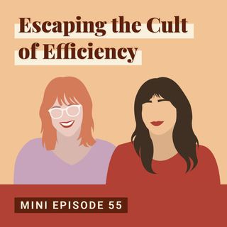 Escaping the Cult of Efficiency