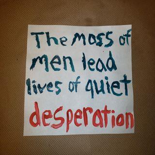 Episode 20 The Mass Of Men Lead Lives Of Quiet Desperation