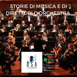 Storie di Musica e di Direttori d'Orchestra. Con Alessandro Cadario