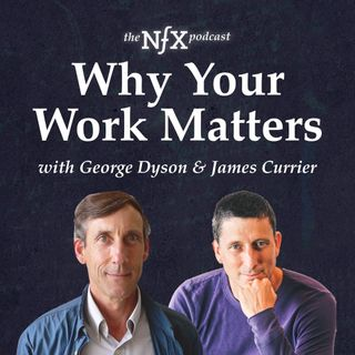 George Dyson on Why Your Work Matters: Darwin, Machines, & The Future We're Building