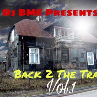 DJ BME Presents: Back To The Trap Vol.1 Mixtape