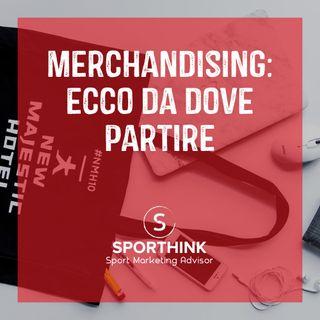 Merchandising: ecco da dove partire