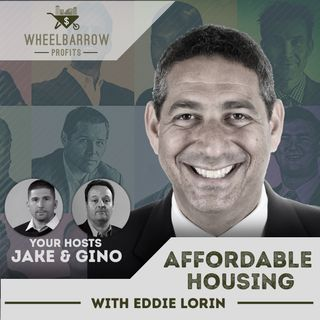 Affordable Housing with Eddie Lorin