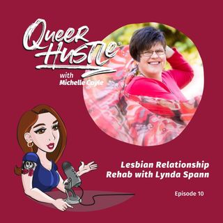 QH010 - Lesbian Relationship Rehab with Lynda Spann