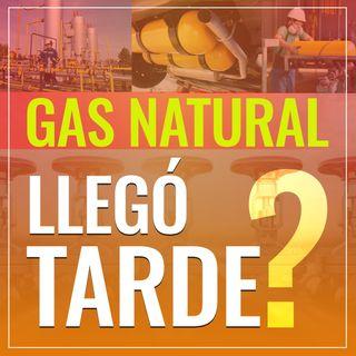 Gas Natural Llegó Tarde