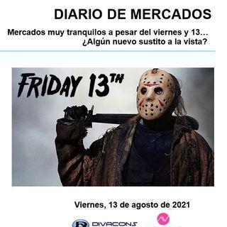 DIARIO DE MERCADOS Viernes 13 Agosto