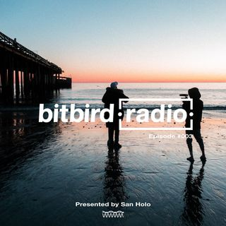 San Holo Presents: bitbird radio #003